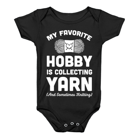 My Favorite Hobby Is Collecting Yarn Baby Onesy