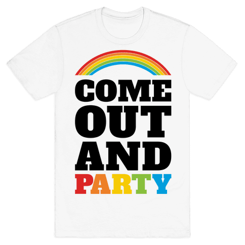 Come Out and Party Mens T-Shirt