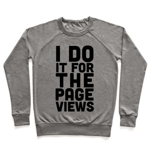 I Do it for the Page Views Pullover