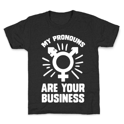 My Pronouns Are Your Business Kids T-Shirt