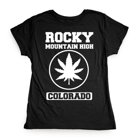 Rocky Mountain High Colorado Womens T-Shirt