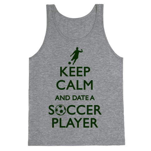 Keep Calm And Date A Soccer Player Tank Top
