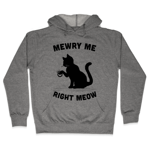 Mewry Me Right Meow Hooded Sweatshirt