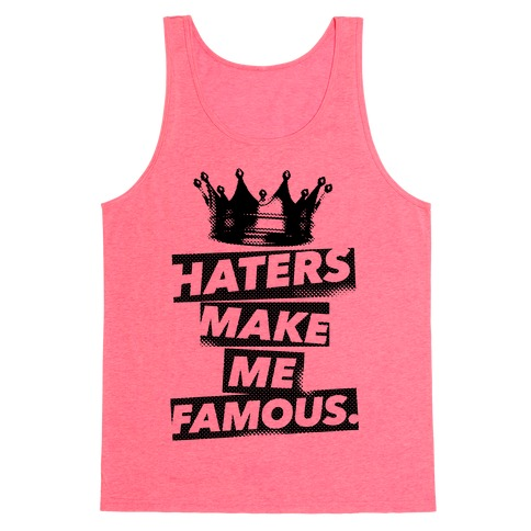 Haters Make Me Famous Tank Top