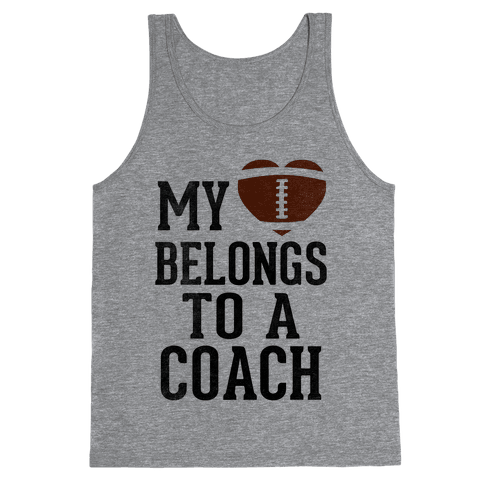 My Heart Belongs To A Football Coach (Baseball Tee) Tank Top