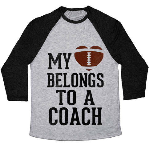 My Heart Belongs To A Football Coach (Baseball Tee) Baseball Tee