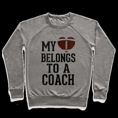 My Heart Belongs To A Football Coach (Baseball Tee) Pullover