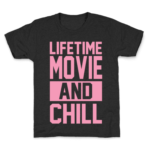 Lifetime Movie and Chill Kids T-Shirt
