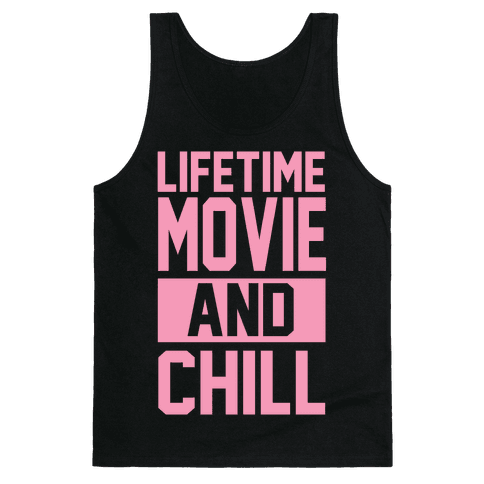 Lifetime Movie and Chill Tank Top