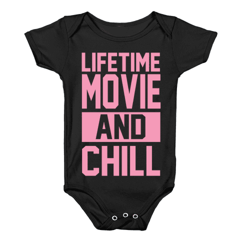 Lifetime Movie and Chill Baby Onesy