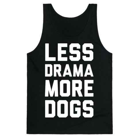 Less Drama More Dogs Tank Top