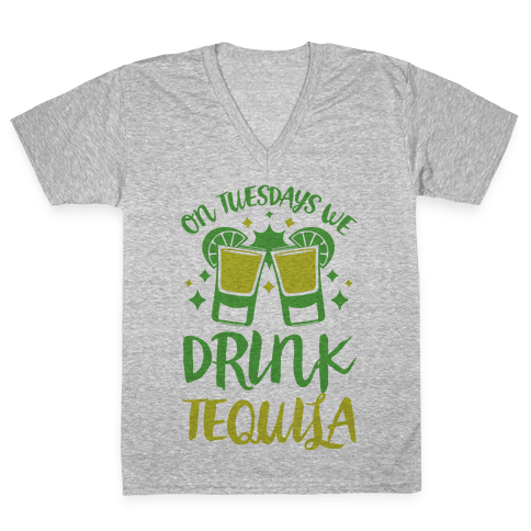 On Tuesdays We Drink Tequila V-Neck Tee Shirt