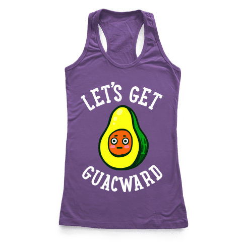 Let's Get Guacward Racerback Tank Top