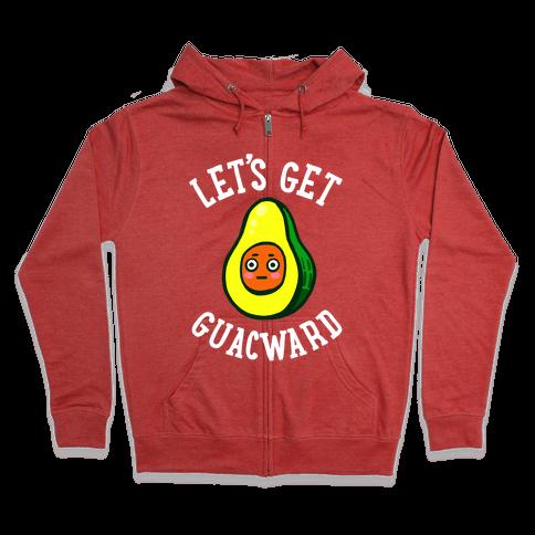 Let's Get Guacward Zip Hoodie