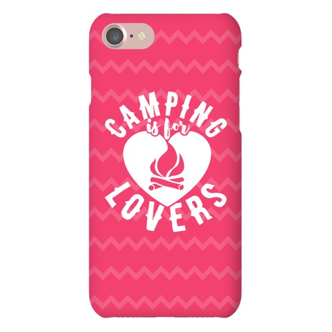 Camping Is For Lovers Phone Case
