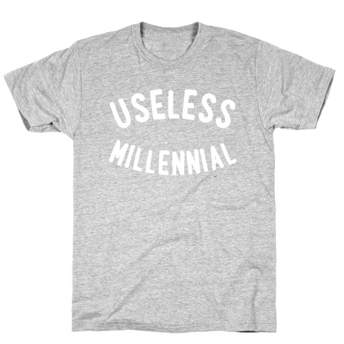 Useless Millennial T-Shirt