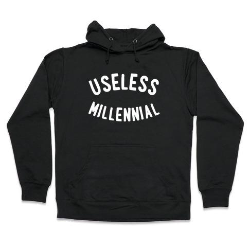 Useless Millennial Hooded Sweatshirt