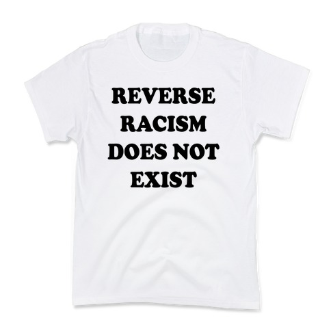 Reverse Racism Does Not Exist Kids T-Shirt