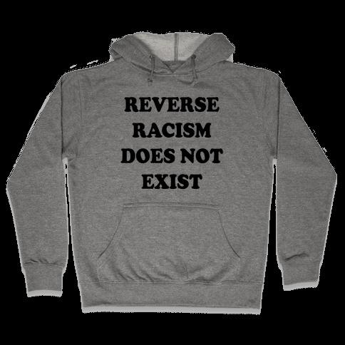 Reverse Racism Does Not Exist Hooded Sweatshirt