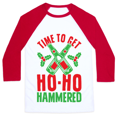 Time To Get Ho Ho Hammered Baseball Tee