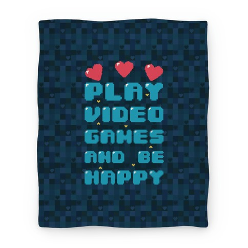 Play Video Games And Be Happy Blanket