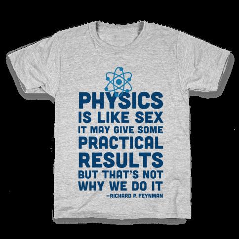 Physics Is Like Sex Kids T-Shirt