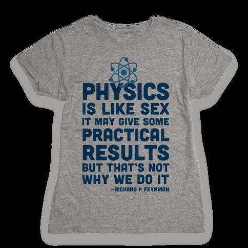 Physics Is Like Sex Womens T-Shirt