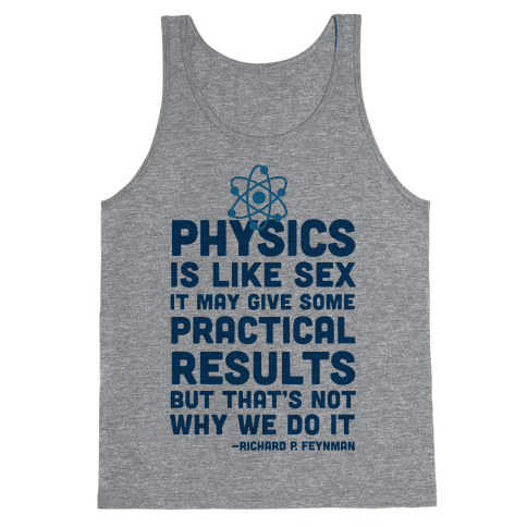 Physics Is Like Sex Tank Top