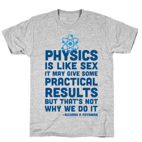 Physics Is Like Sex T-Shirt