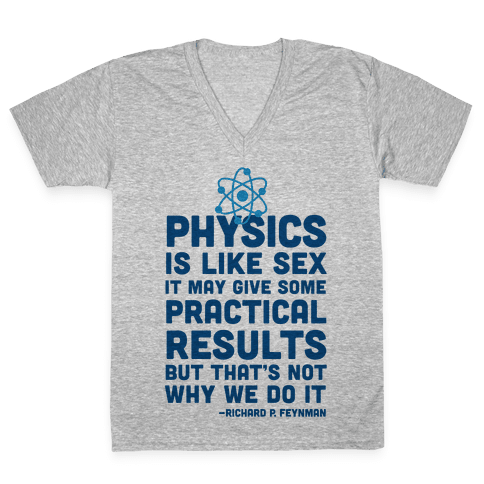 Physics Is Like Sex V-Neck Tee Shirt