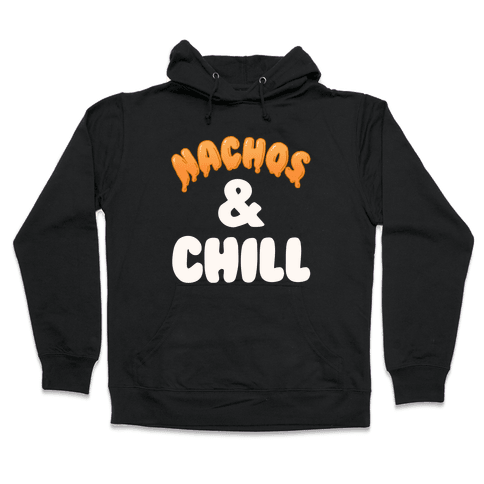 Nachos & Chill Hooded Sweatshirt