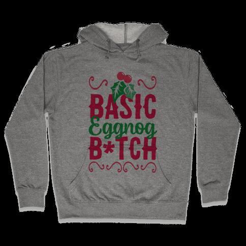 Basic Eggnog B*tch Hooded Sweatshirt