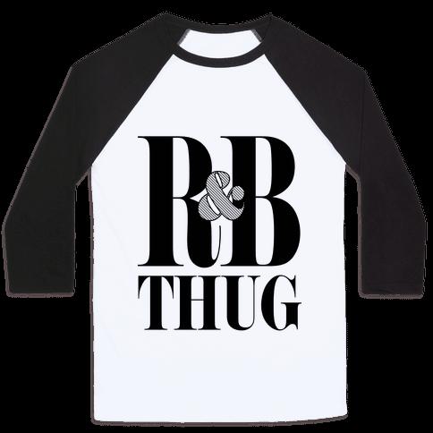 I'm a R & B Thug Baseball Tee