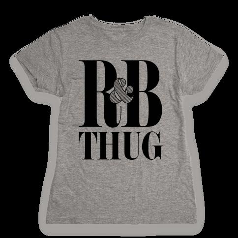 I'm a R & B Thug Womens T-Shirt
