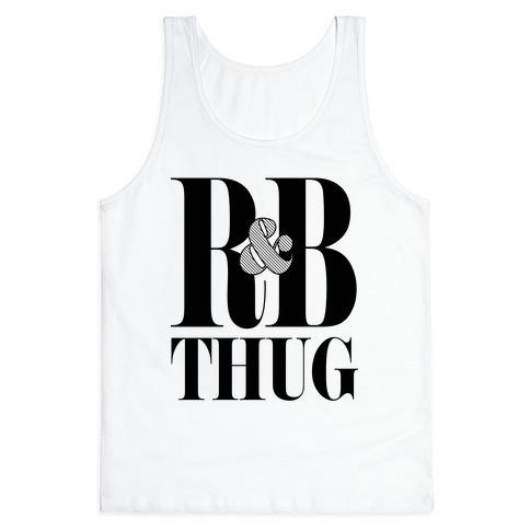 I'm a R & B Thug Tank Top