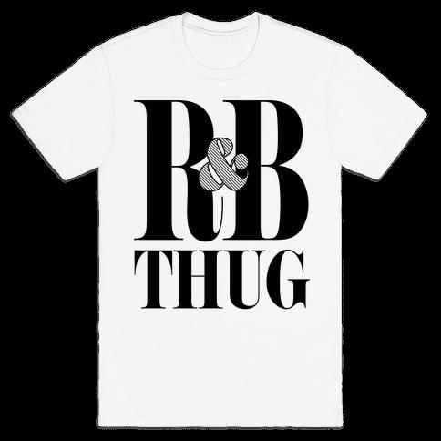 I'm a R & B Thug Mens T-Shirt