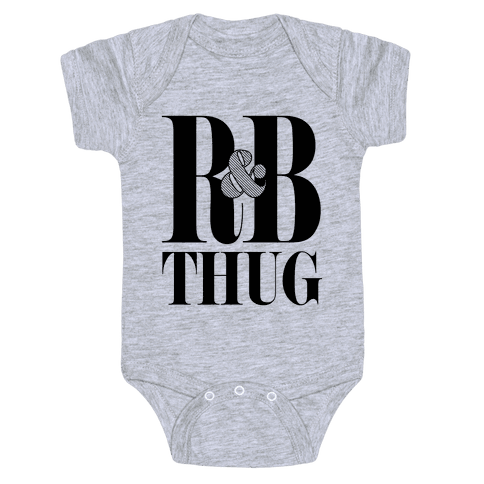 I'm a R & B Thug Baby Onesy