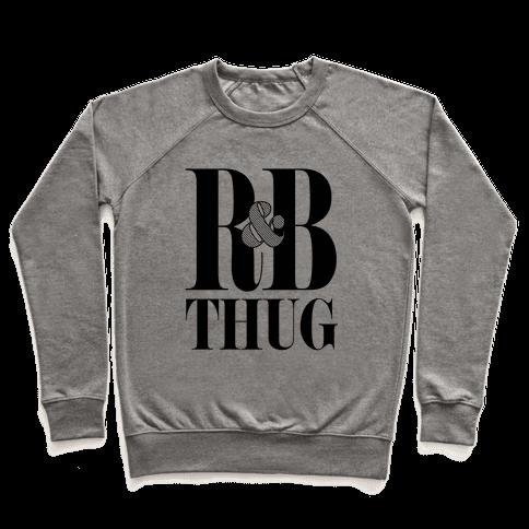 I'm a R & B Thug Pullover