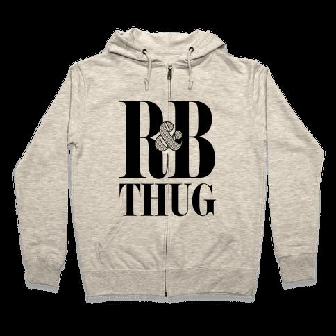 I'm a R & B Thug Zip Hoodie