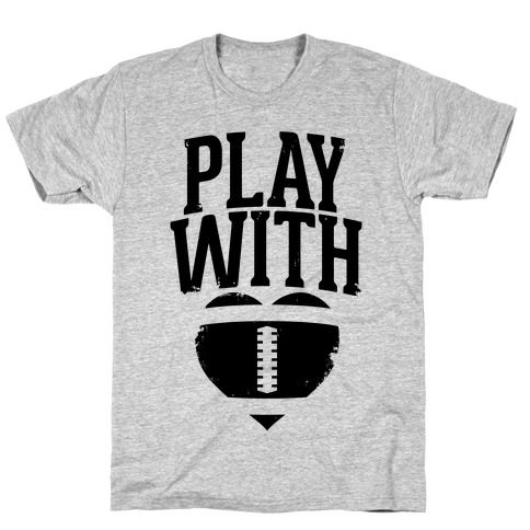 Play With Heart (Football) T-Shirt