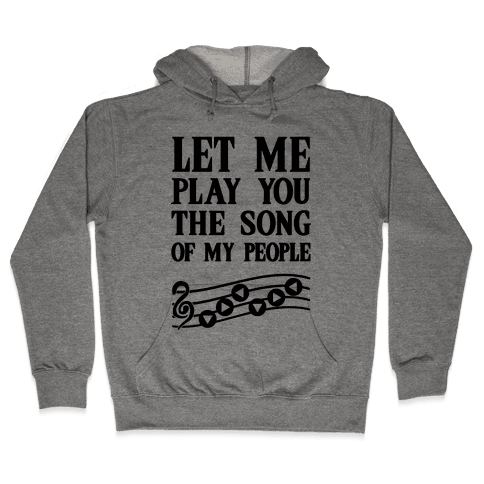 Let Me Play You The Song Of My People (Zelda) Hooded Sweatshirt