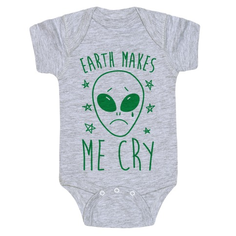 Earth Makes Me Cry Baby Onesy