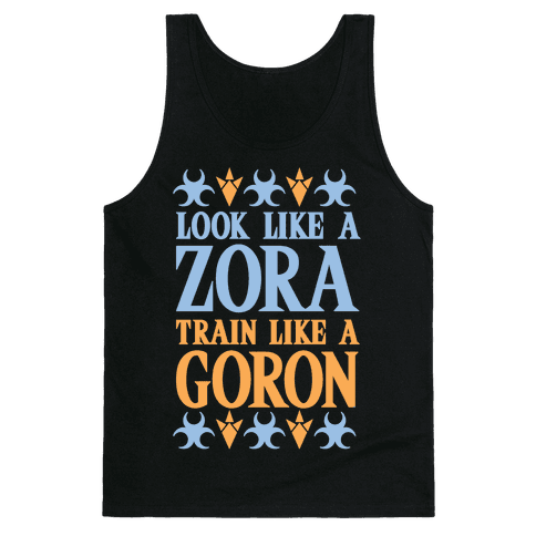 Look Like A Zora Train Like A Goron Tank Top