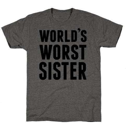 World's Worst Sister T-Shirt