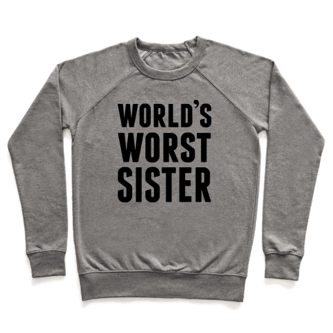 World's Worst Sister Pullover