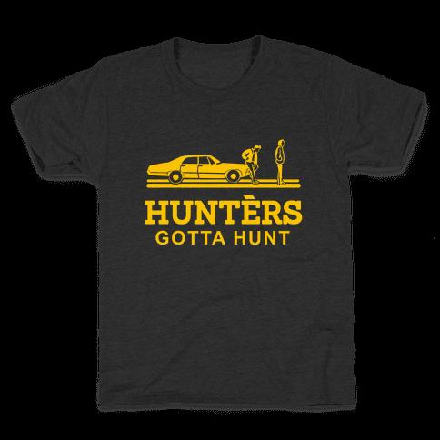 Hunters Gotta Hunt Kids T-Shirt