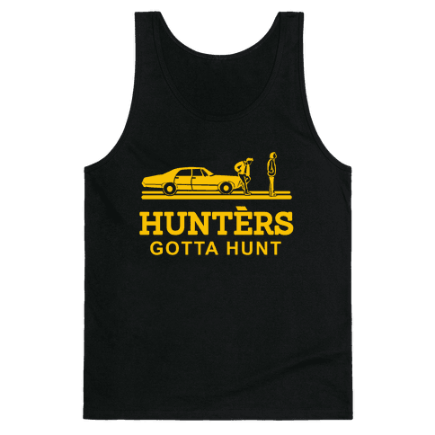 Hunters Gotta Hunt Tank Top
