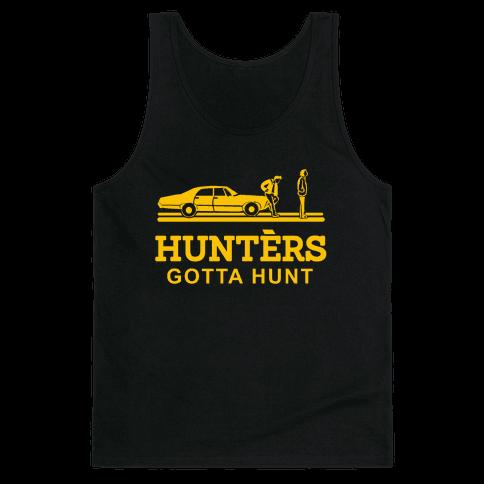 Hunters Gotta Hunt Tank Top
