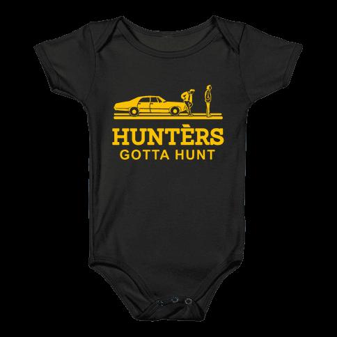 Hunters Gotta Hunt Baby Onesy