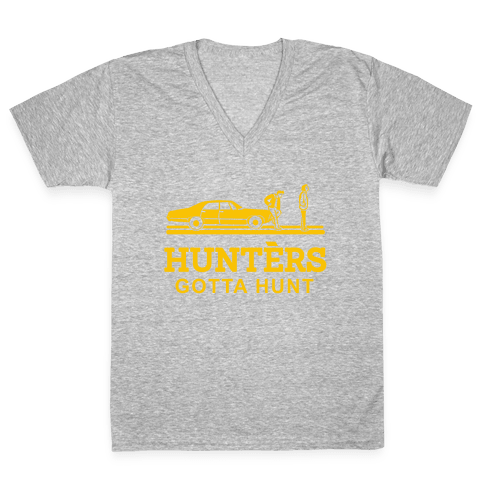 Hunters Gotta Hunt V-Neck Tee Shirt